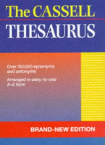 The Cassell Thesaurus By Edited by E.M. Kirkpatrick