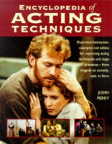 Encyclopedia of Acting Techniques By John Perry