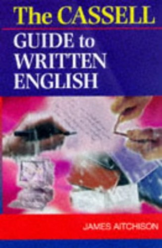 Cassell's Guide to Written English By James Aitchison