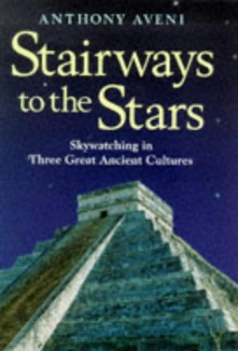 Stairways to the Stars By Anthony F. Aveni