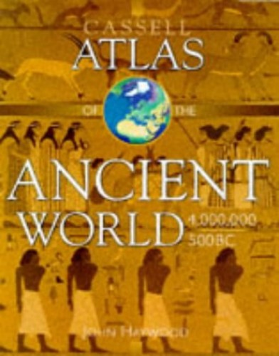 Cassell Atlas of the Ancient World, 4, 000, 000-500B.C. by Andromeda