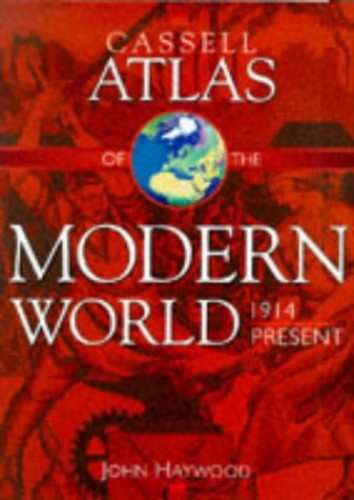 Cassell Atlas of the Modern World, 1914-98 by Andromeda