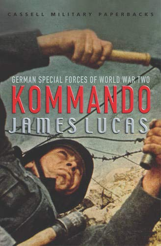 Kommando: German Special Forces Of World War 2 By James Lucas