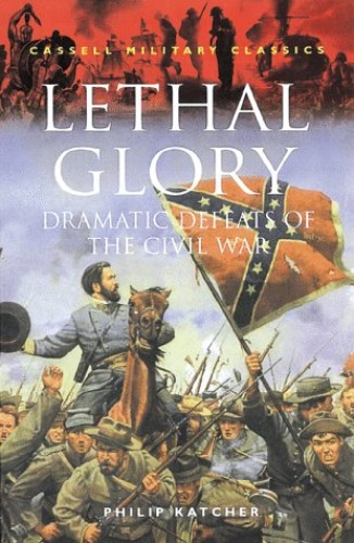 Lethal Glory By Philip Katcher