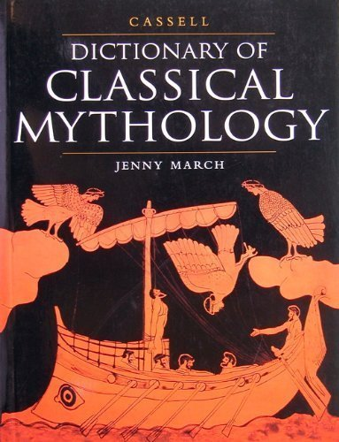 Cassell Dictionary of Classical Mythology By Jennifer R. March