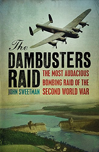 The Dambusters Raid By John Sweetman
