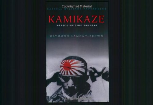 Kamikaze: Japan's Suicide Samurai By Raymond Lamont-Brown