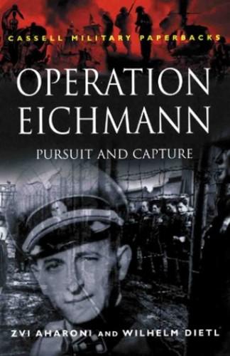 Operation Eichmann By Zvi Aharoni