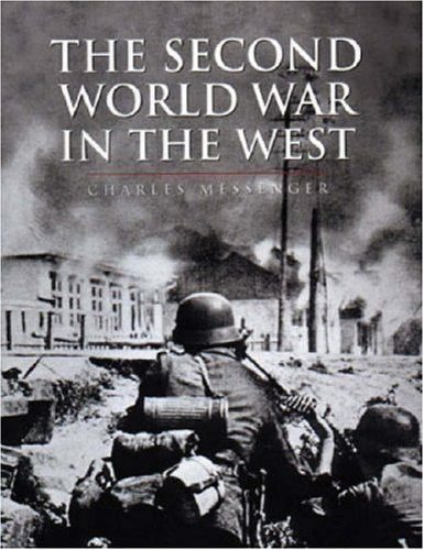 Second World War in the West By Charles Messenger