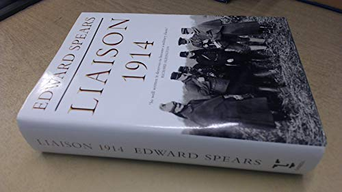 Liaison 1914: A Narrative of the Great Retreat By Sir Edward Spears