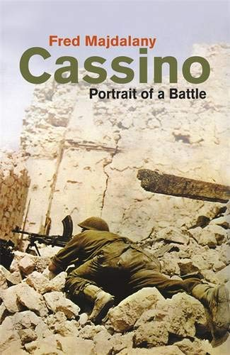 Cassino: Portrait Of A Battle By Fred Majdalany
