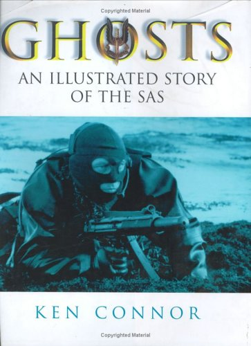 Ghosts:An Illustrated Story Of The SAS By Ken Connor