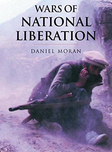 Wars Of National Liberation By Daniel Moran
