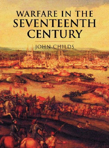 Warfare In The Seventeenth Century By John Childs