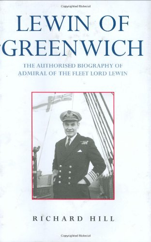 Lewin of Greenwich: The Authorised Biography By J.R. Hill