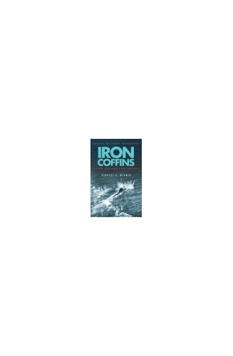 Iron Coffins: A U-boat Commander's War, 1939-45 By Herbert A. Werner