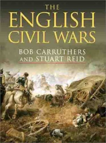 The English Civil Wars by Bob Carruthers