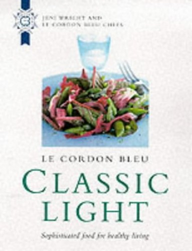 Le Cordon Bleu: Classic Light By Edited by Jeni Wright