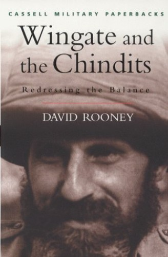 Wingate And The Chindits By David Rooney