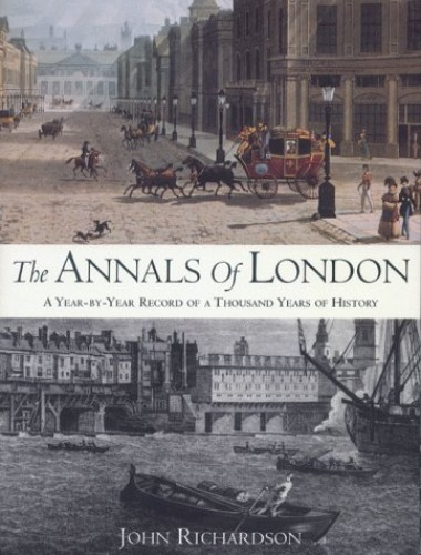 The THE ANNALS OF LONDON By John Richardson