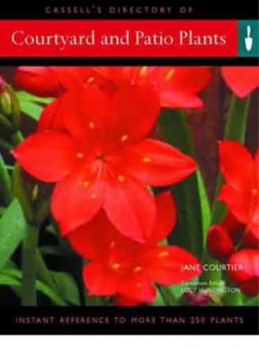 Cassell's Directory of Courtyard & Patio Plants By Lucy Huntington
