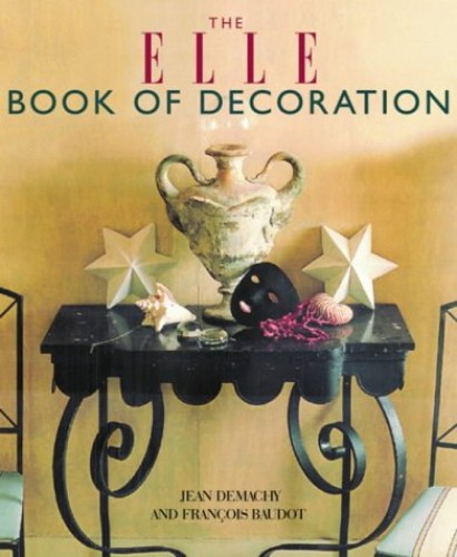 The Elle Book of Decoration By Jean Demachy