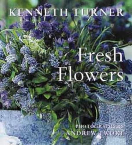 Fresh Flowers by Kenneth Turner