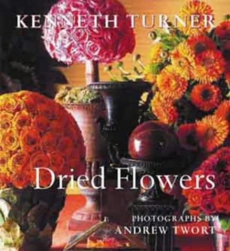 Dried Flowers By Kenneth Turner