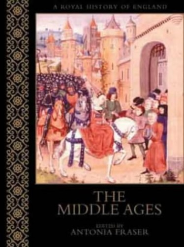 THE MIDDLE AGES (A Royal History Of England) By John Gillingham