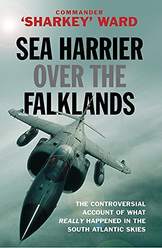 Sea Harrier Over The Falklands: A Maverick at War (CASSELL MILITARY PAPERBACKS) By Sharkey Ward