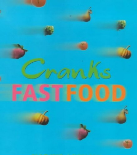 Cranks Fast Food: For Vitality and Health by Nadine Abensur