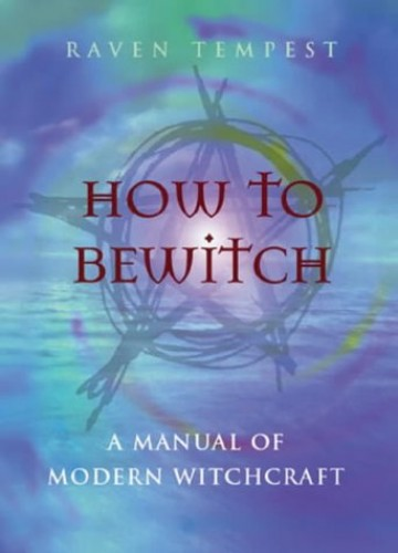 How to Bewitch By Raven Tempest