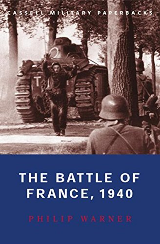 The Battle Of France, 1940 (Cassell Military Paperbacks) By Philip Warner