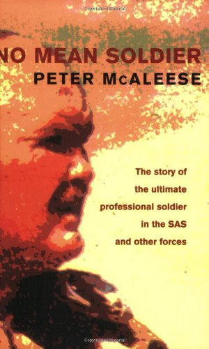 No Mean Soldier by Peter McAleese