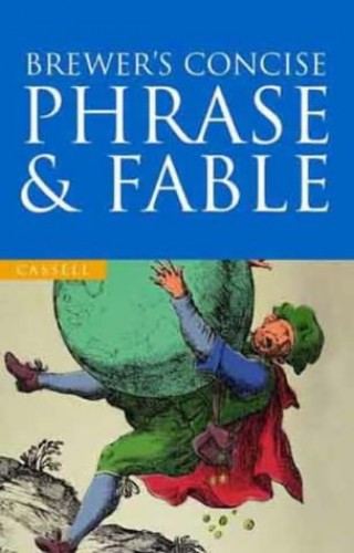Brewer's Concise Phrase & Fable By Betty Kirkpatrick