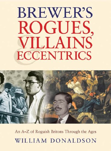 Brewer's Rogues, Villains and Eccentrics by Willie Donaldson