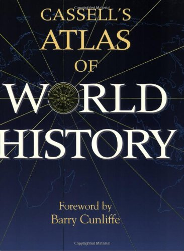Cassell's Atlas of World History By John Haywood