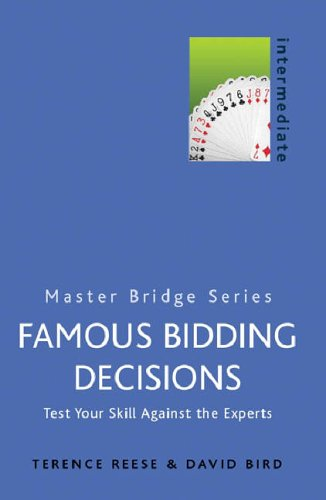 Famous Bidding Decisions By David Bird
