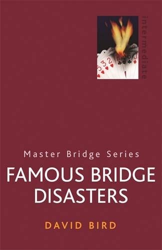 Famous Bridge Disasters (MASTER BRIDGE) By David Bird