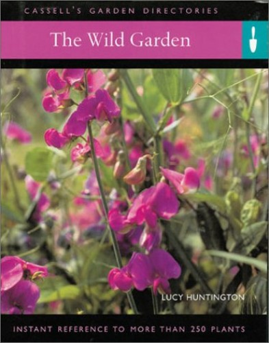 Cassell's Garden Directories: the Wild Garden By Lucy Huntington
