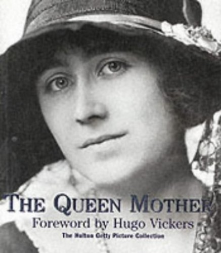 The Queen Mother By Hugo Vickers