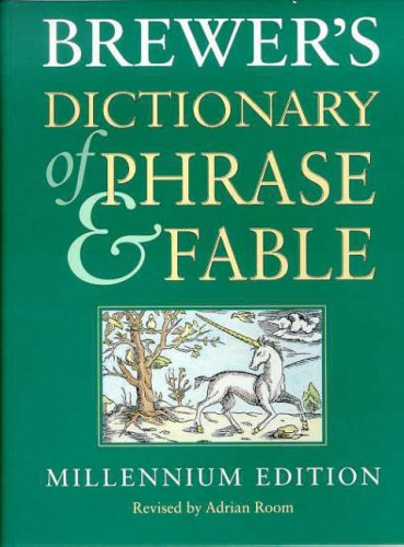 Brewer's Dictionary of Phrase and Fable By Edited by Ebenezer Cobham Brewer
