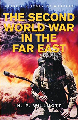 The Second World War In The Far East By H. P. Willmott