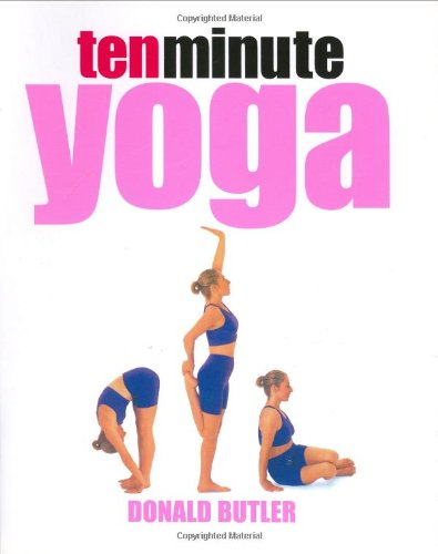 10 Minute Yoga By D.G. Butler