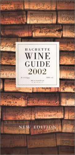 Hachette Wine Guide 2002 By Various