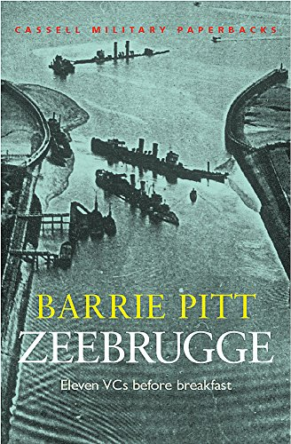 Zeebrugge: Eleven VCs Before Breakfast (Cassell Military Paperbacks) By Barrie Pitt