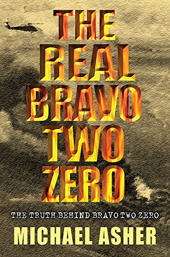 The Real Bravo Two Zero By Michael Asher