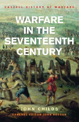 Warfare in the Seventeenth Century (Cassell History Of Warfare) By John Childs