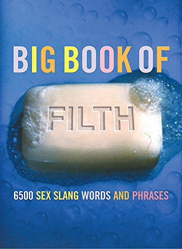 The Big Book of Filth By Jonathon Green
