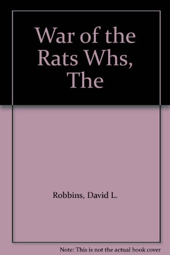 The War of the Rats Whs By David L. Robbins